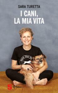 Sara Turetta I cani, la mia vita