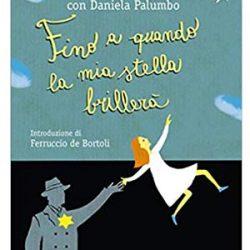 fino a quando la mia stella brillerà (Pickwick) di Liliana Segre con Daniela Palumbo