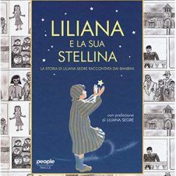 Liliana e la sua stellina. La storia di Liliana Segre raccontata dai bambini